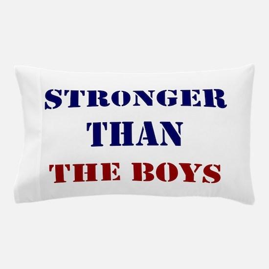 Stronger Than the Boys Pillow Case