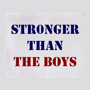 Stronger Than The Boys Throw Blanket