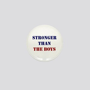 Stronger Than The Boys Mini Button