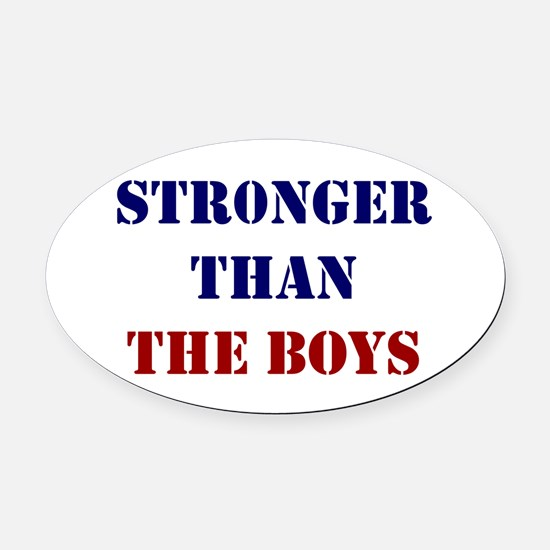 Stronger Than The Boys Oval Oval Car Magnet