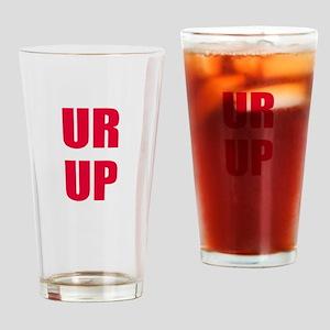 UR UP Drinking Glass
