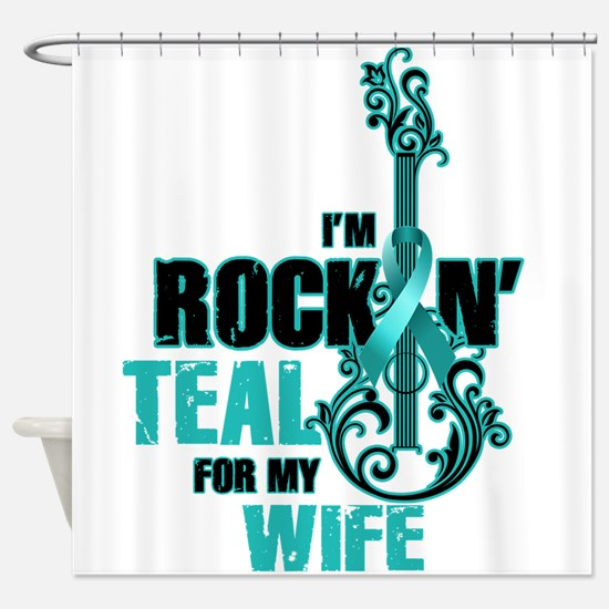 RockinTealFor Wife Shower Curtain