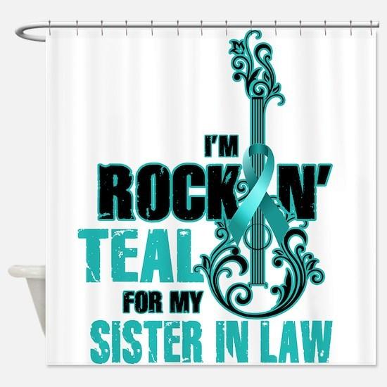 RockinTealFor SIsterInLaw Shower Curtain