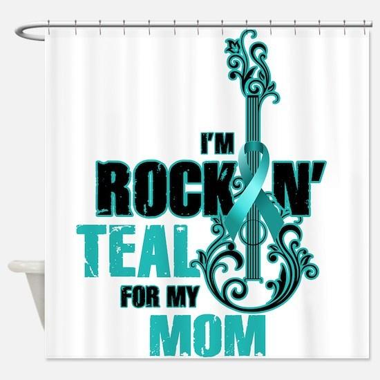 RockinTealFor Mom Shower Curtain