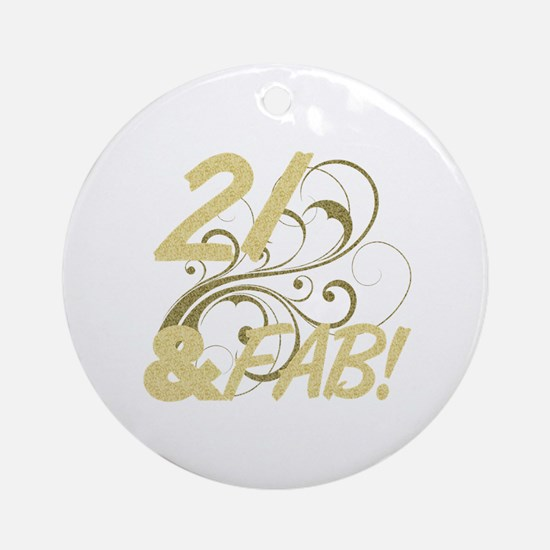 21 And Fabulous (Glitter) Ornament (Round)