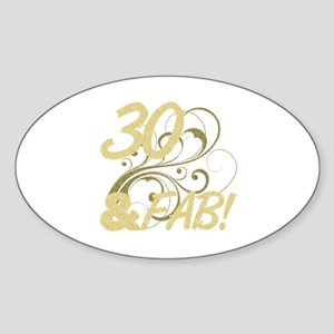 30 And Fabulous (Glitter) Sticker (Oval)