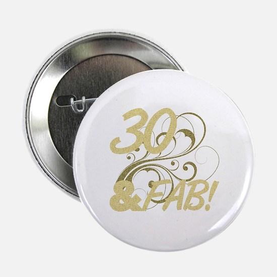 "30 And Fabulous (Glitter) 2.25"" Button"