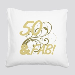 50 And Fabulous (Glitter) Square Canvas Pillow