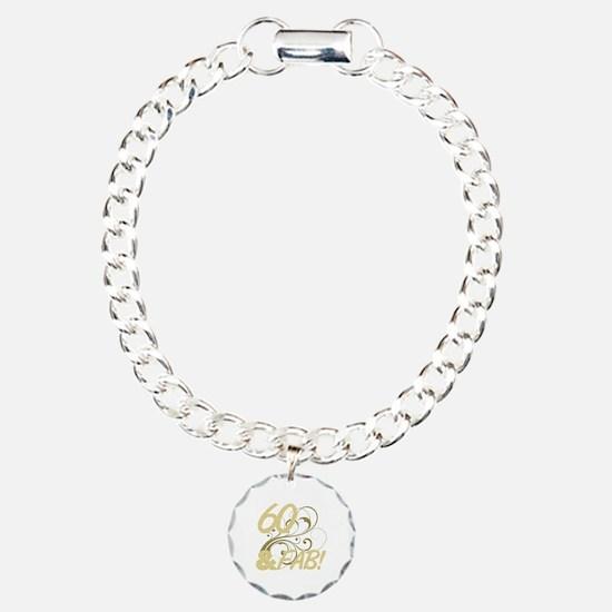 60 And Fabulous (Glitter Bracelet