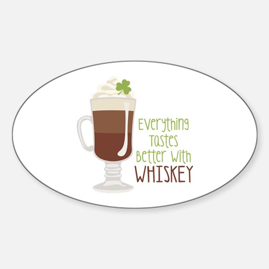 Everything Tastes Better With Whiskey Decal