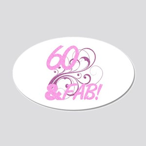 60 And Fabulous (Glitter) 20x12 Oval Wall Decal