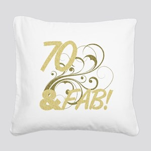 70 And Fabulous (Glitter) Square Canvas Pillow