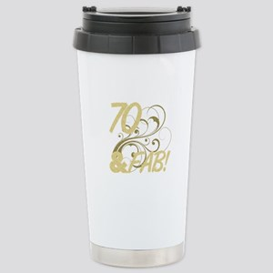 70 And Fabulous (Glitte Stainless Steel Travel Mug