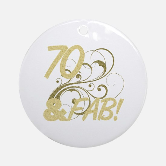 70 And Fabulous (Glitter) Ornament (Round)
