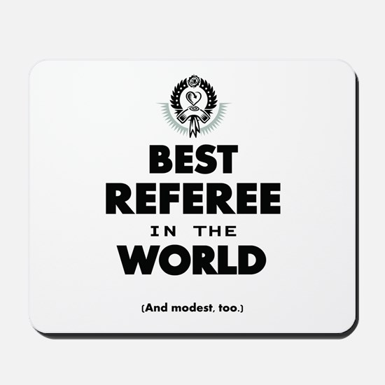 Best Referee in the World Mousepad