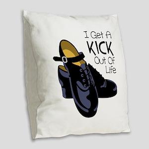 I Get a Kick Out of Life Burlap Throw Pillow
