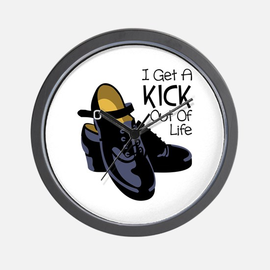 I Get a Kick Out of Life Wall Clock