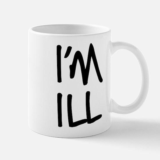 I'm ill (handwritten) Mugs