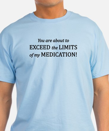 You are about to EXCEED the LIMITS o T-Shirt
