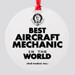 Best Aircraft Mechanic in the World Ornament