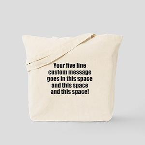 Super Mega Five Line Custom Message Tote Bag