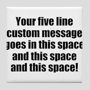 Super Mega Five Line Custom Message Tile Coaster