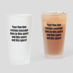 Super Mega Five Line Custom Message Drinking Glass
