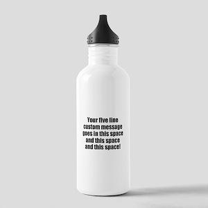 Super Mega Five Line Custom Message Water Bottle