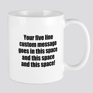 Super Mega Five Line Custom Message Mugs