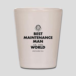 Best Maintenance Man in the World Shot Glass