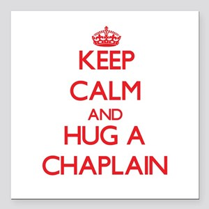 "Keep Calm and Hug a Chaplain Square Car Magnet 3"""
