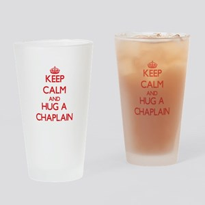Keep Calm and Hug a Chaplain Drinking Glass