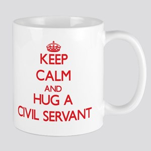 Keep Calm and Hug a Civil Servant Mugs