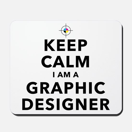 Keep Calm Graphic Designer Mousepad