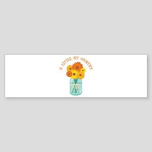 A Little Bit Country Bumper Sticker