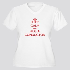Keep Calm and Hug a Conductor Plus Size T-Shirt