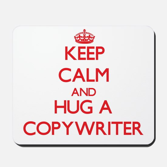 Keep Calm and Hug a Copywriter Mousepad