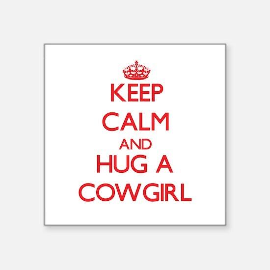Keep Calm and Hug a Cowgirl Sticker