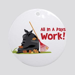 All In A Pays Work! Ornament (Round)