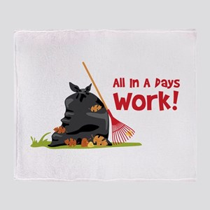 All In A Pays Work! Throw Blanket