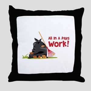 All In A Pays Work! Throw Pillow