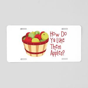 How Do Ya Like Them Apples? Aluminum License Plate
