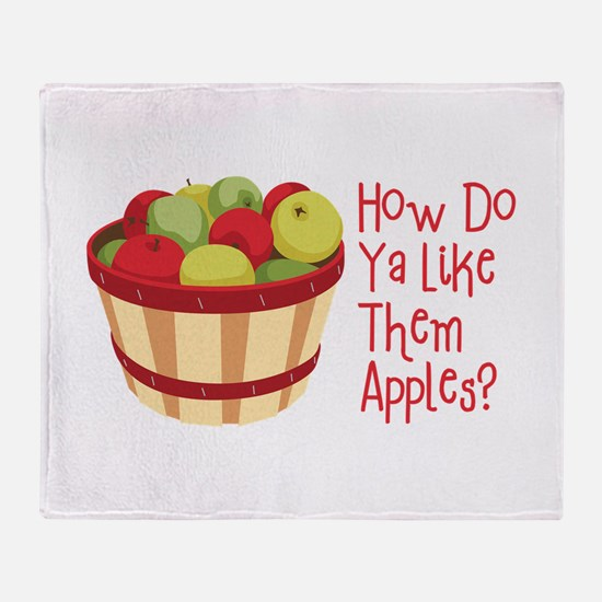 How Do Ya Like Them Apples? Throw Blanket