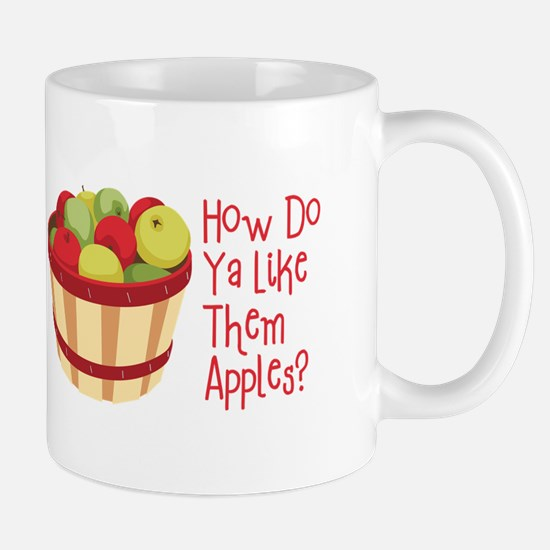 How Do Ya Like Them Apples? Mugs