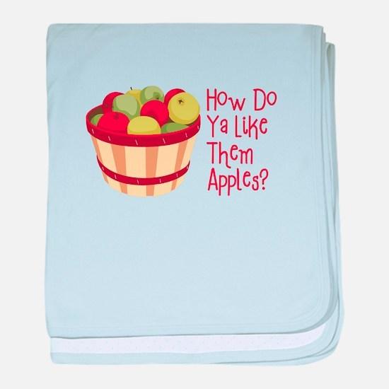 How Do Ya Like Them Apples? baby blanket