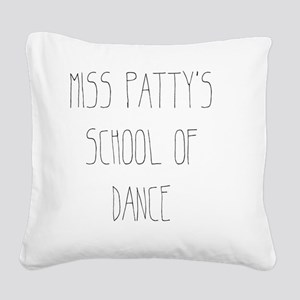 Miss Patty's School of Dance Square Canvas Pillow