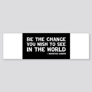 quote_gandhi_change_sticker Bumper Sticker