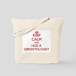 Keep Calm and Hug a Gerontologist Tote Bag