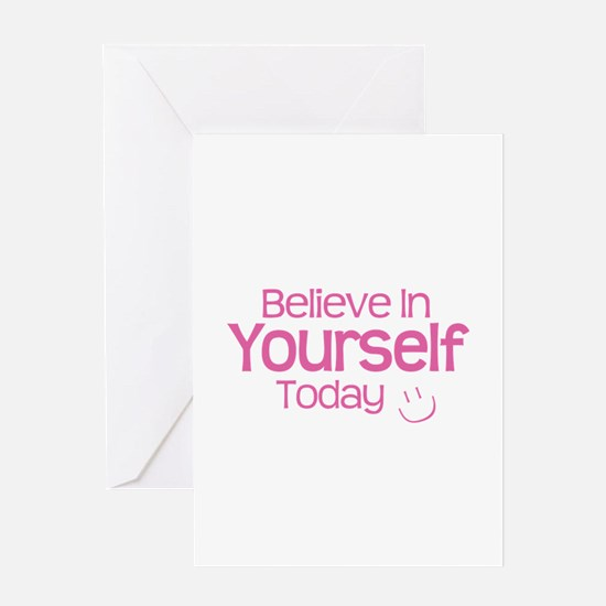 Believe In Yourself Today - Greeting Card