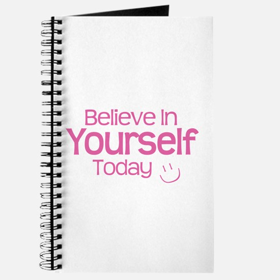 Believe In Yourself Today - Journal
